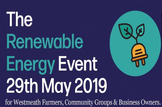 Renewable Energy Conference for Westmeath Farmers, Business Owners and Community Groups